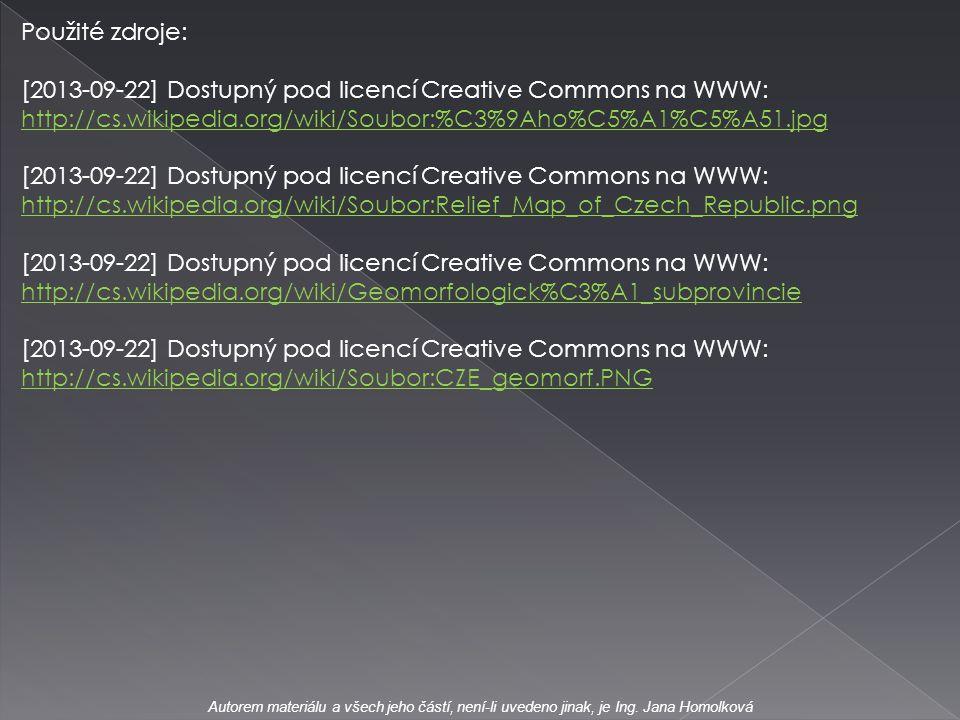 Použité zdroje: [2013-09-22] Dostupný pod licencí Creative Commons na WWW: http://cs.wikipedia.org/wiki/Soubor:%C3%9Aho%C5%A1%C5%A51.jpg.